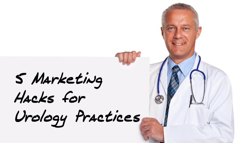 Marketing hacks for urologists